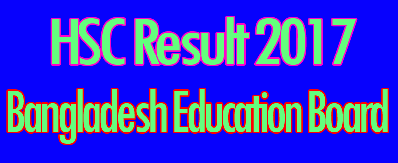 HSC Result 2017,All Board Bangladesh